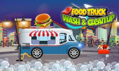 screenshot of Food Truck Wash & Clean up: Cleaning Games version 1.0