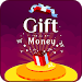 Gift Money - Earn by Open Gifts
